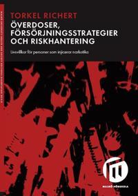 Överdoser, försörjningsstrategier och riskhantering : livsvillkor för personer som injicerar narkotika