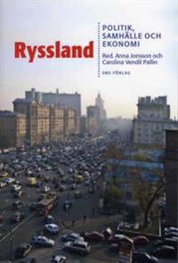Ryssland : politik, samhälle och ekonomi