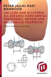 On core and bi-layered all-ceramic fixed dental prostheses, design and mechanical properties : studies on stabilized zirconiumdioxide