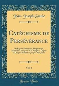 Catéchisme de Persévérance, Vol. 4