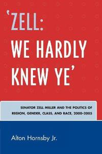 'Zell: We Hardly Knew Ye'