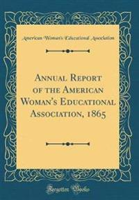Annual Report of the American Woman's Educational Association, 1865 (Classic Reprint)