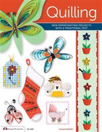 Quilling: New Papercrafting Projects with a Traditional Past