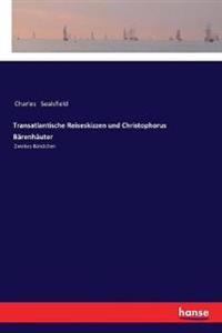 Transatlantische Reiseskizzen und Christophorus Bärenhäuter