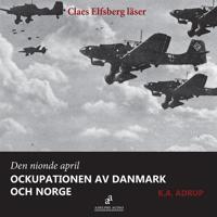 Den nionde april 1940 - Ockupationen av Danmark och Norge