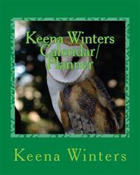 Keena Winters Calendar/Planner: 2013-2018