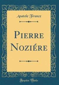 Pierre Noziére (Classic Reprint)
