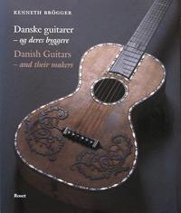 Danske guitarer - og deres byggere