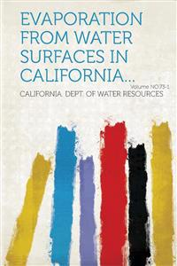 Evaporation from Water Surfaces in California... Volume No.73-1