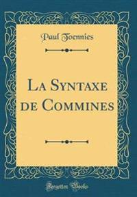 La Syntaxe de Commines (Classic Reprint)