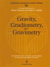 Gravity, Gradiometry, and Gravimetry