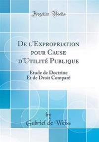 De l'Expropriation pour Cause d'Utilité Publique
