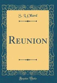 Reunion (Classic Reprint)