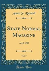 State Normal Magazine, Vol. 7