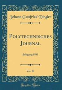 Polytechnisches Journal, Vol. 80