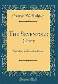 The Sevenfold Gift