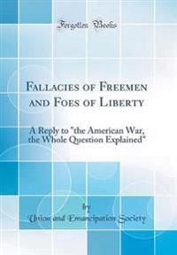 Fallacies of Freemen and Foes of Liberty