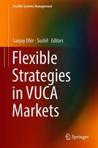 Flexible Strategies in Vuca Markets