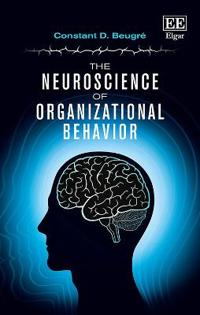 The Neuroscience of Organizational Behavior