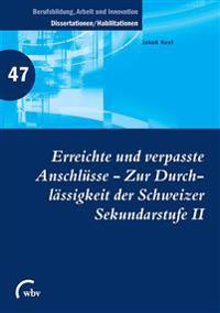 Erreichte und verpasste Anschlüsse - Zur Durchlässigkeit der Schweizer Sekundarstufe II
