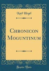 Chronicon Moguntinum (Classic Reprint)