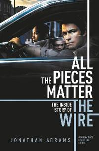All the pieces matter - the inside story of the wire
