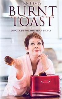 Burnt Toast: Devotions for Imperfect People