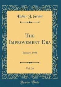 The Improvement Era, Vol. 39