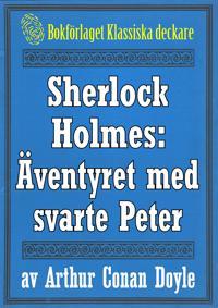Sherlock Holmes: Äventyret med svarte Peter – Återutgivning av text från 1904