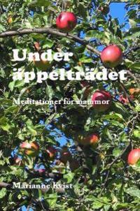 Under äppelträdet : meditation för mammor