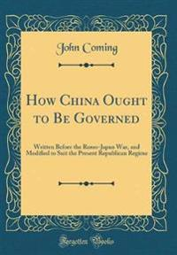 How China Ought to Be Governed