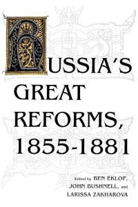 Russia's Great Reforms, 1855-1881
