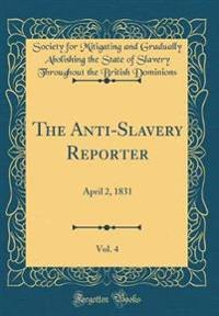 The Anti-Slavery Reporter, Vol. 4