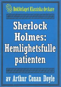Sherlock Holmes: Äventyret med den hemlighetsfulle patienten – Återutgivning av text från 1947