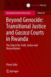Beyond Genocide: Transitional Justice and Gacaca Courts in Rwanda