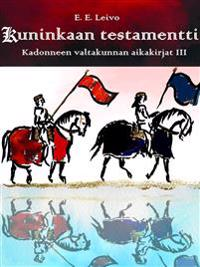 Kuninkaan testamentti: Kadonneen valtakunnan aikakirjat 3