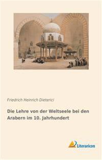Die Lehre von der Weltseele bei den Arabern im 10. Jahrhundert