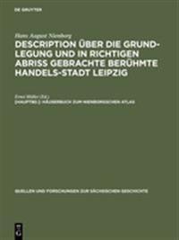 Description Über Die Grund-legung Und in Richtigen Abris Gebrachte Berühmte Handels-stadt Leipzig