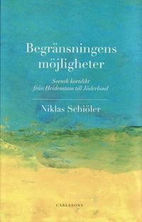 Begränsningens möjligheter : svensk kortdikt från Heidenstam till Jäderlund