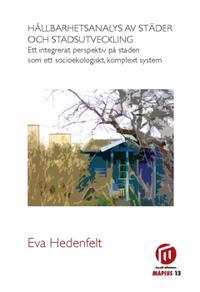 Hållbarhetsanalys av städer och stadsutveckling : ett integrerat perspektiv på staden som ett socioekologiskt, komplext system