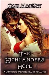 The Highlander's Hope: A Contemporary Highland Romance (the Hunt)
