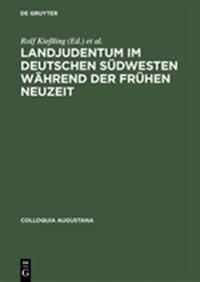 Landjudentum Im Deutschen Südwesten Während Der Frühen Neuzeit