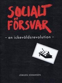 Socialt Försvar - en ickevåldsrevolution