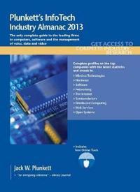 Plunkett's InfoTech Industry Almanac 2013