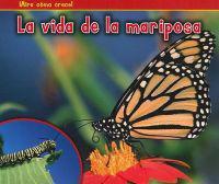 La Vida de la Mariposa = The Life of a Butterfly