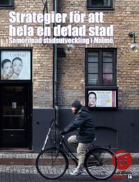 Strategier för att hela en delad stad : samordnad stadsutveckling i Malmö