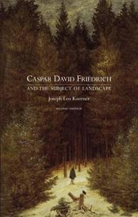 Caspar David Friedrich and the Subject of Landscape