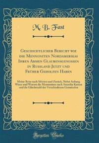 Geschichtlicher Bericht wie die Mennoniten Nordamerikas Ihren Armen Glaubensgenossen in Rußland Jetzt und Früher Geholfen Haben