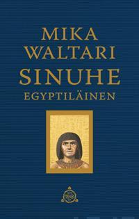 Sinuhe egyptiläinen : viisitoista kirjaa lääkäri Sinuhen elämästä n. 1390-1335 eKr.
