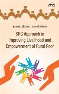SHG Approach in Improving Livelihood and Empowerment of Rural Poor